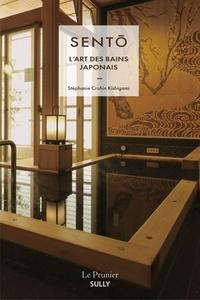 Stéphanie Crohin Kishigami - Sento - L'art des bains japonais.