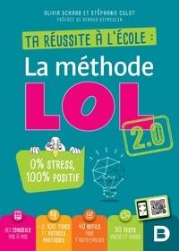 Stéphanie Culot et Olivia Schaar - Ta réussite à l'école : la méthode LOL 2.0.