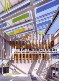 Le Pôle Molière aux Mureaux - Lieu de lapprentissage du vivre ensemble.pdf