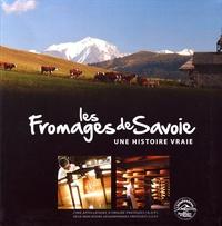 Stéphanie Dagherir et Sébastien Breton - Les fromages de Savoie - Une histoire vraie.