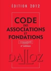 Stéphanie Damarey et Thierry Guillois - Code des associations et fondations 2012 commenté.