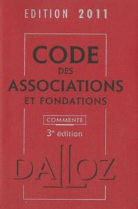 Stéphanie Damarey et Thierry Guillois - Code des associations et fondations commenté 2011.