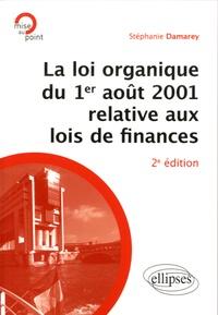 Stéphanie Damarey - La loi organique du 1er août 2001 relative aux lois de finances.