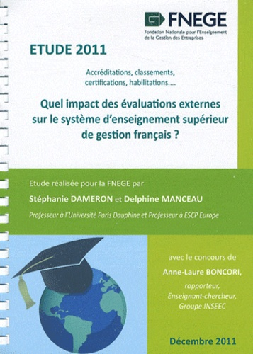 Stéphanie Dameron et Delphine Manceau - Quel impact des évaluations externes sur le système d'enseignement supérieur de gestion français ? - Accréditations, classements, certifications, habilitations.