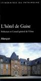 Stéphanie Dargaud - L'hôtel de Guise - Préfecture et Conseil général de l'Orne, Alençon.