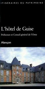 Lhôtel de Guise - Préfecture et Conseil général de lOrne, Alençon.pdf