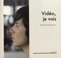 Stéphanie Dauget - Vidéo, je vois.
