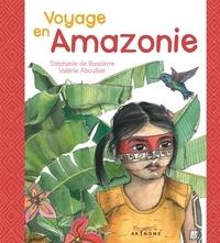 Stéphanie de Bussierre et Valérie Aboulker - Voyage en Amazonie.