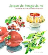 Saveurs du Potager du roi - 70 Recettes du club des chefs de Versailles.pdf