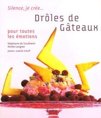Stéphanie de Turckheim et Aimée Langrée - Drôles de Gâteaux - Pour toutes les émotions.