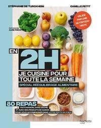 Stéphanie de Turckheim et Camille Petit - En 2h je cuisine pour ma semaine spécial rééquilibrage alimentaire.