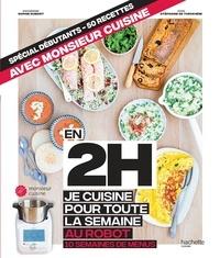 Stéphanie de Turckheim - En 2h je cuisine pour toute la semaine au robot cuiseur - 10 semaines de menus.