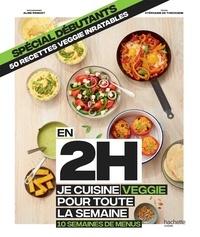 Stéphanie de Turckheim - En 2H je cuisine veggie pour toute la semaine - Spécial débutants - 10 semaines de menus.