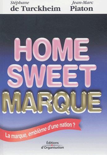 Stéphanie de Turckheim et Jean-Marc Piaton - Home Sweet Marque - La marque, emblème d'une nation ?.