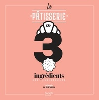Téléchargez-le gratuitement ebook La pâtisserie en 3 ingrédients