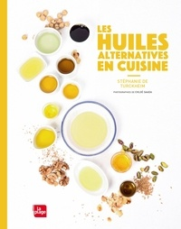 Stéphanie de Turckheim - Les huiles alternatives en cuisine.