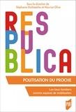 Stéphanie Dechézelles et Maurice Olive - Politisation du proche - Les lieux familiers comme espaces de mobilisation.