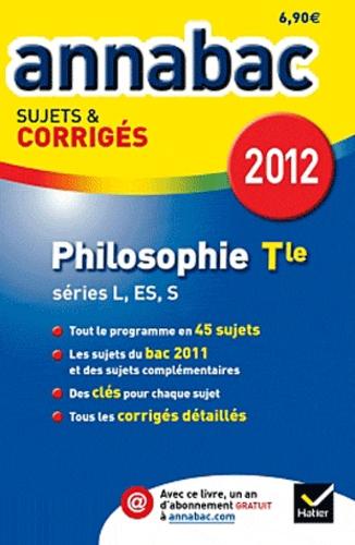 Stéphanie Degorre et Didier Guimbail - Philosophie Tle L, ES, S - Sujets & corrigés.