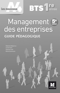 Stéphanie Delpeyroux et Laurent Izard - Management des entreprises BTS 1re année - Guide pédagogique.