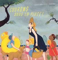 Stéphanie Demasse-Pottier et Cécile Becq - Courons sous la pluie !.