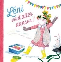 Stéphanie Demasse-Pottier et Bérengère Mariller-Gobber - Léni veut aller danser !.