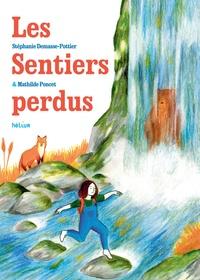 Stéphanie Demasse-Pottier et Mathilde Poncet - Les sentiers perdus.