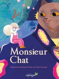 Stéphanie Demasse-Pottier et Célia Housset - Monsieur Chat.