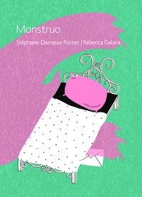 Stéphanie Demasse-Pottier et Rebecca Galera - Monstruo.