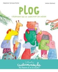 Stéphanie Demasse-Pottier et Marion Barraud - Plog - L'éléphant qui se cherchat un métier.