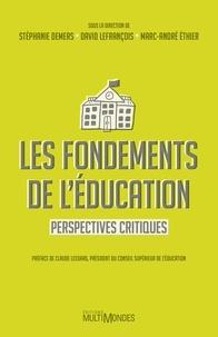 Stéphanie Demers et David Lefrançois - Les fondements de l'éducation - Perspectives critiques.