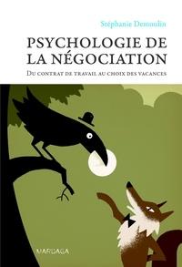 Stéphanie Demoulin - Psychologie de la négociation - Du contrat de travail au choix des vacances.