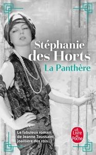 Stéphanie Des Horts - La Panthère - Le fabuleux roman de Jeanne Toussaint, joaillière des rois.