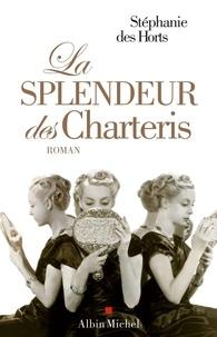 Stéphanie Des Horts - La splendeur des Charteris.