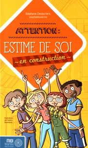 Livres scolaires pdf à télécharger gratuitement Attention : estime de soi en construction CHM FB2 PDF par Stéphanie Deslauriers en francais 9782923827391