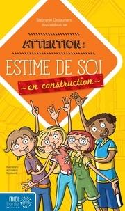 Stéphanie Deslauriers - Attention! Estime de soi en construction.