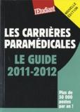 Stéphanie Desmond - Les carrières paramédicales - Le guide 2011-2012.