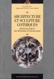 Stéphanie Diane Daussy et Arnaud Timbert - Architecture et sculpture gothiques - Renouvellement des méthodes et des regards.