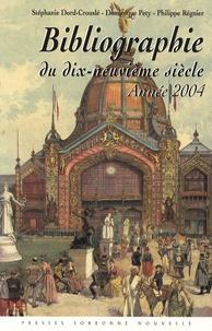 Stéphanie Dord-Crouslé et Dominique Pety - Bibliographie du dix-neuvième siècle - Année 2004, Lettres, Arts, Sciences, Histoire.
