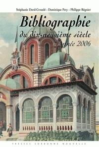 Stéphanie Dord-Crouslé et Dominique Pety - Bibliographie du dix-neuvième siècle - Année 2006.