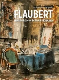 Stéphanie Dord-Crouslé - Flaubert, itinéraire d'un écrivain normand.