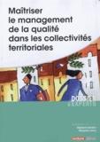 Stéphanie Dordain et Panayotis Liolios - Maîtriser le management de la qualité dans les collectivités territoriales.