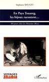 Stéphanie Doucet - En pays touareg, les bijoux racontent... - 80 jours chez les hommes bleus.