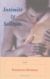 Stephanie Dowrick - Intimité et solitude - Trouver l'équilibre entre relation intime et indépendance.