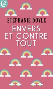 Stephanie Doyle - Envers et contre tout.