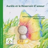 Stéphanie Droit et Soline Bourdeverre-Veyssiere - Aurèle et le réservoir d'amour.