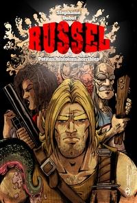 Stéphanie Dubut - Russel tome 1 - petites histoires horribles.