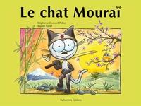 Stéphanie Dunand-Pallaz et Sophie Turrel - La chat Mouraï.