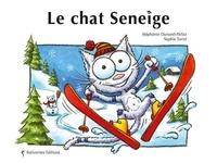 Stéphanie Dunand-Pallaz et Sophie Turrel - Le chat Seneige.