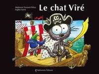 Stéphanie Dunand-Pallaz et Sophie Turrel - Le chat Viré.