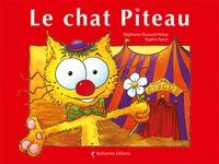 Stéphanie Dunand-Pallaz et Sophie Turrel - Les petits chats  : Le chat Piteau.